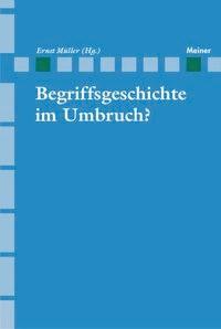 Abbildung von Müller   Begriffsgeschichte im Umbruch?   1. Aufl.   2005