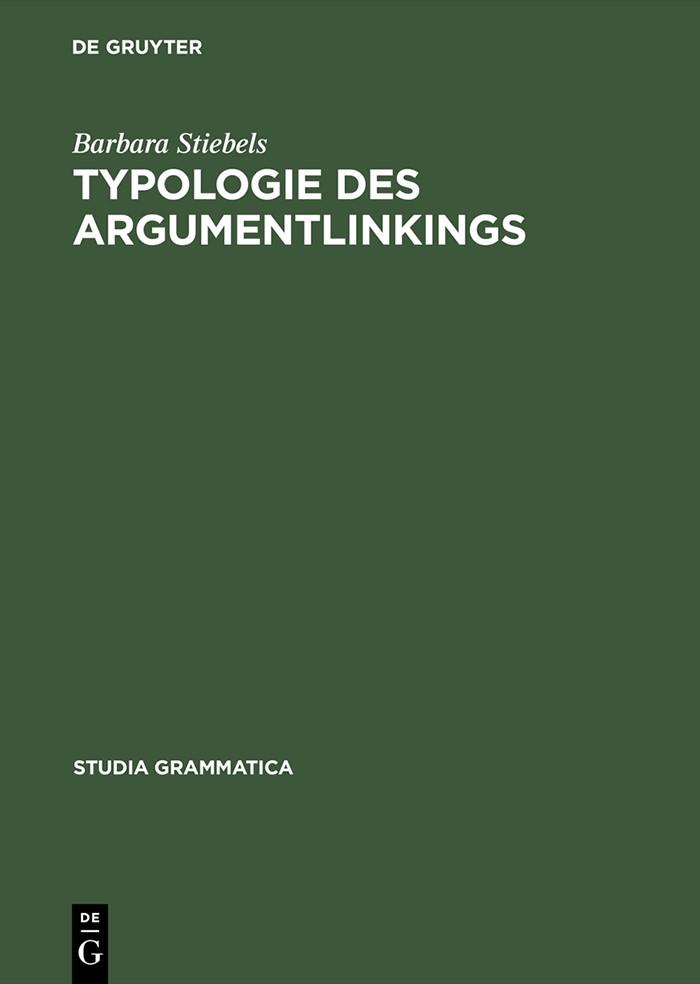 Abbildung von Stiebels | Typologie des Argumentlinkings | Reprint 2014 | 2002