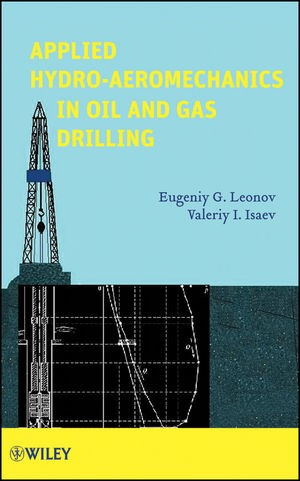 Abbildung von Leonov / Isaev | Applied Hydroaeromechanics in Oil and Gas Drilling | 1. Auflage | 2009