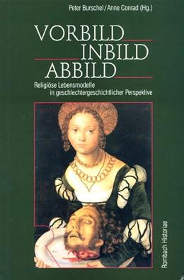 Abbildung von Burschel / Conrad | Vorbild Inbild Abbild | 2003 | Religiöse Lebensmodelle in ges... | 15