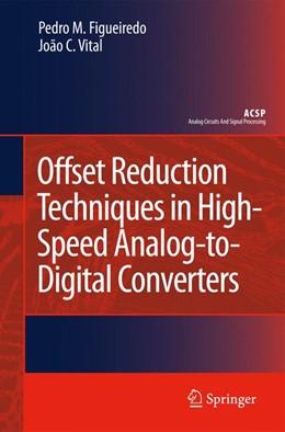 Abbildung von Figueiredo / Vital | Offset Reduction Techniques in High-Speed Analog-to-Digital Converters | 2009 | Analysis, Design and Tradeoffs