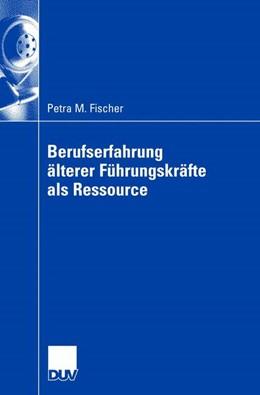 Abbildung von Fischer | Berufserfahrung älterer Führungskräfte als Ressource | 2007
