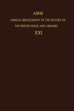 Abbildung von Dept. of Special Collections of the Koninklijke Bibliotheek   Annual Bibliography of the History of the Printed Book and Libraries   1992   Volume 21: Publications of 199...   21