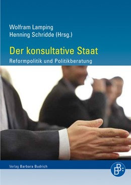 Abbildung von Lamping / Schridde | Der konsultative Staat | 2011 | Reformpolitik und Politikberat...