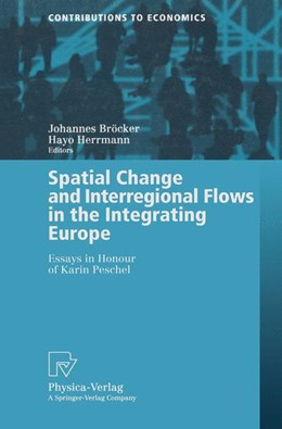 Abbildung von Bröcker / Herrmann | Spatial Change and Interregional Flows in the Integrating Europe | 2000 | Essays in Honour of Karin Pesc...