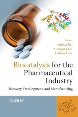 Abbildung von Tao / Lin / Liese | Biocatalysis for the Pharmaceutical Industry | 1. Auflage | 2009 | Discovery, Development, and Ma...