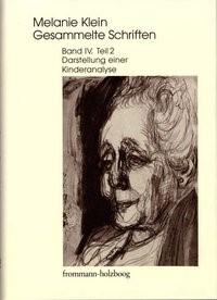 Abbildung von Klein / Cycon / Erb | Melanie Klein: Gesammelte Schriften / Band IV,2: Darstellung einer Kinderanalyse, Teil 2 | 2002