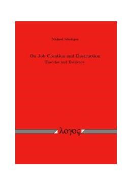 Abbildung von Scheidgen   On Job Creation and Destruction   2006   Theories and Evidence