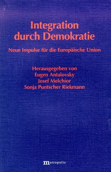 Abbildung von Melchior / Puntscher Riekmann / Schneider | Integration durch Demokratie | 1997