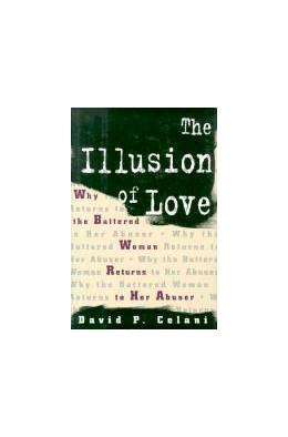 Abbildung von Celani | The Illusion of Love | 1995 | Why the Battered Woman Returns...