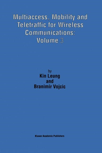 Abbildung von Kin Leung / Vojcic | Multiaccess, Mobility and Teletraffic for Wireless Communications: Volume 3 | 1998