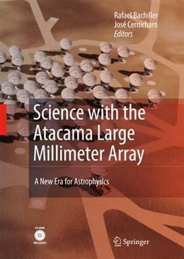 Abbildung von Bachiller / Cernicharo Quintanilla | Science with the Atacama Large Millimeter Array: | 2008 | A New Era for Astrophysics