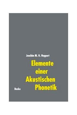 Abbildung von Neppert | Elemente einer Akustischen Phonetik | 4., vollst. neubearb. Aufl. | 1999 | Mit 86 Abbildungen und 18 Tabe...