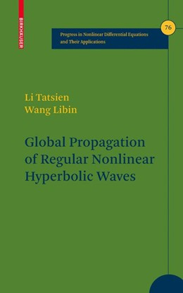 Abbildung von Li / Libin | Global Propagation of Regular Nonlinear Hyperbolic Waves | 2009 | 76