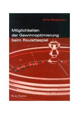 Abbildung von Bergmann   Möglichkeiten der Gewinnoptimierung beim Roulettespiel   2. Auflage   2000