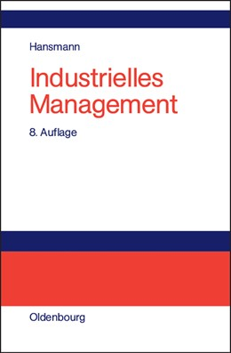 Abbildung von Hansmann   Industrielles Management   völlig überarbeitete und erweiterte Auflage   2006