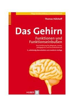 Abbildung von Hülshoff | Das Gehirn | 3., vollst. überarb. u. erw. Aufl. | 2008 | Funktionen und Funktionseinbuß...