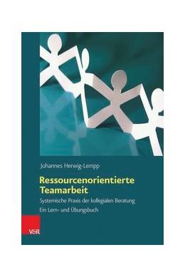 Abbildung von Herwig-Lempp | Ressourcenorientierte Teamarbeit | 2016 | Systemische Praxis der kollegi...