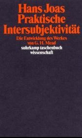 Abbildung von Joas   Praktische Intersubjektivität   1989