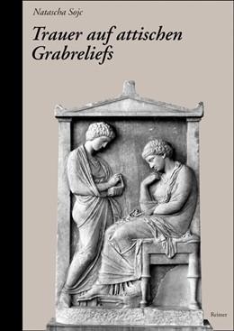 Abbildung von Sojc | Trauer auf attischen Grabreliefs | 2005