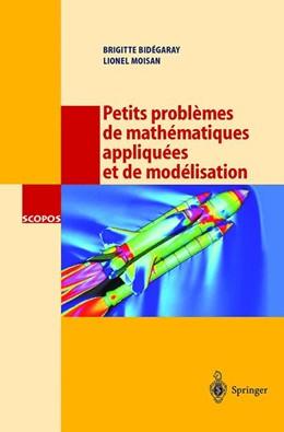 Abbildung von Bidegaray / Moisan | Petits problèmes de mathématiques appliquées et de modélisation | 2000