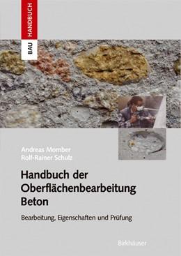 Abbildung von Momber / Schulz | Handbuch der Oberflächenbearbeitung Beton | 2005 | Bearbeitung - Eigenschaften - ...