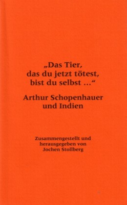 Abbildung von Stollberg   'Das Tier, das du jetzt tötest, bist du selbst ...'   2006   Arthur Schopenhauer und Indien...