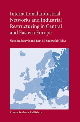 Abbildung von Radosevic / Sadowski | International Industrial Networks and Industrial Restructuring in Central and Eastern Europe | 2004