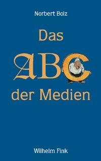 Abbildung von Bolz   Das ABC der Medien   2007