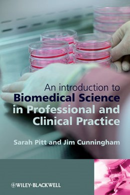 Abbildung von Pitt / Cunningham | An Introduction to Biomedical Science in Professional and Clinical Practice | 1. Auflage | 2009