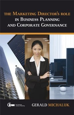 Abbildung von Michaluk | The Marketing Director's Role in Business Planning and Corporate Governance | 2007