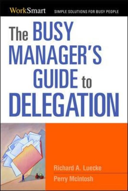 Abbildung von Luecke / Mcintosh | The Busy Manager's Guide to Delegation | 2009