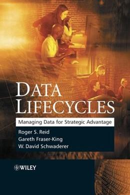 Abbildung von Reid / Greenwood / Schwaderer | Data Lifecycles | 1. Auflage | 2006 | Managing Data for Strategic Ad...