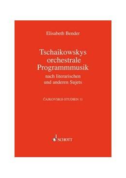 Abbildung von Bender | Tschaikowskys Programmusik | 2009 | Bd. 11: Tschaikowskys orchestr... | Band 11