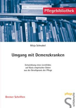 Abbildung von Schnabel | Umgang mit Demenzkranken | 2005 | Entwicklung eines Lernfeldes a...