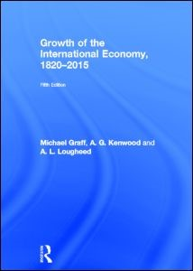 Growth of the International Economy, 1820-2015 | Kenwood / Graff / Lougheed, 2013 | Buch (Cover)