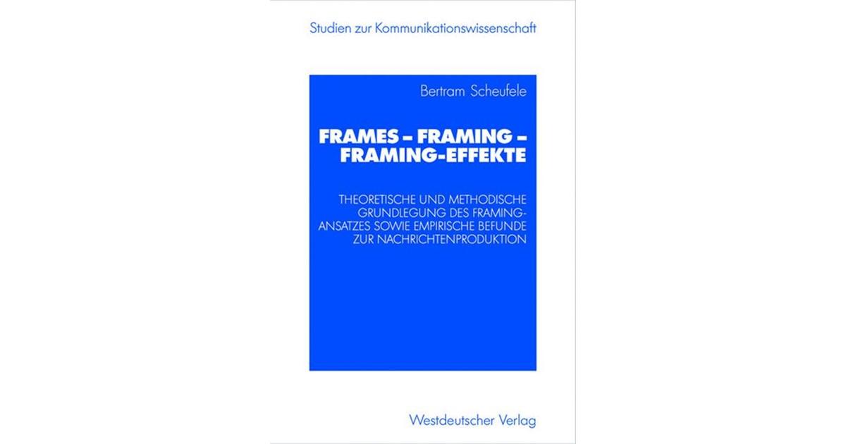 Frames — Framing — Framing-Effekte   Scheufele, 2003   Buch   beck ...