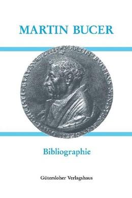 Abbildung von Pils / Ruderer / Schaffrodt | Martin Bucer (1491-1551) - Bibliographie | 2005 | Herausgegeben von Gottfried Se...