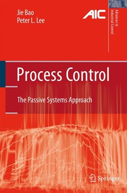 Abbildung von Bao / Lee | Process Control | 1st Edition. | 2007 | The Passive Systems Approach