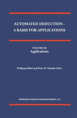 Abbildung von Bibel / Schmitt | Automated Deduction - A Basis for Applications Volume I Foundations - Calculi and Methods Volume II Systems and Implementation Techniques Volume III Applications | 1998 | 10