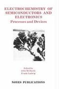 Abbildung von McHardy / Ludwig | Electrochemistry of Semiconductors and Electronics | 1992