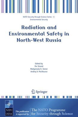 Abbildung von Strand / Sneve / Pechkurov | Radiation and Environmental Safety in North-West Russia | 2006 | Use of Impact Assessments and ...