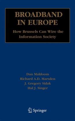 Abbildung von Maldoom / Marsden / Singer | Broadband in Europe | 2005 | How Brussels Can Wire the Info...