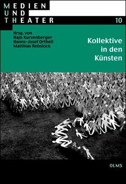 Abbildung von Kurzenberger / Ortheil / Rebstock | Kollektive in den Künsten | 1., 2008 | 2008 | 10