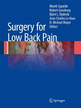 Abbildung von Szpalski / Gunzburg / Rydevik / Le Huec / Mayer | Surgery for Low Back Pain | 1st Edition. | 2010