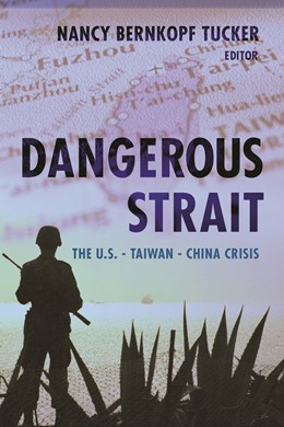 Abbildung von Tucker | Dangerous Strait | 2005 | The U.S.-Taiwan-China Crisis