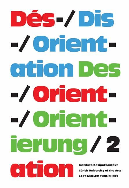Abbildung von Des-/Orientierung, Dis-/Orientation, Dés-/Orientation 2 | 2009