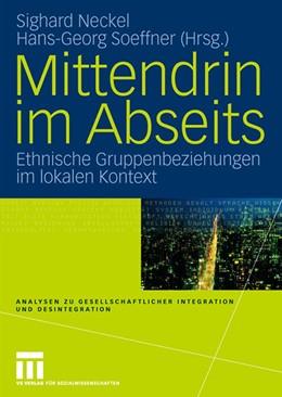 Abbildung von Neckel / Soeffner | Mittendrin im Abseits | 2008 | Ethnische Gruppenbeziehungen i...