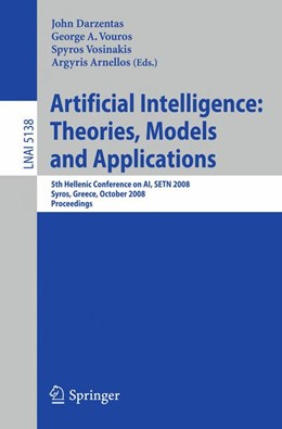 Abbildung von Darzentas / Vouros / Vosinakis / Arnellos | Artificial Intelligence: Theories, Models and Applications | 2008