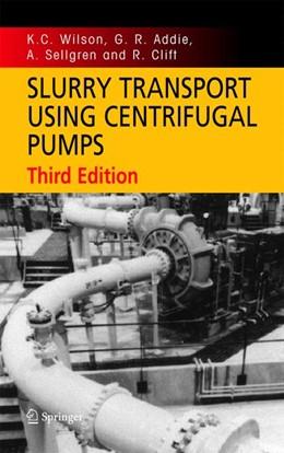 Abbildung von Wilson / Addie / Sellgren | Slurry Transport Using Centrifugal Pumps | 3rd ed. | 2008